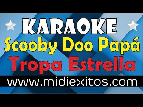 Scooby Doo Papa - Tropa Estrella - Karaoke [HD] Y Midi (CUMBIA)