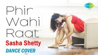 Phir Wahi Raat Hai | फिर वही रात है | Ballet | Dance Cover By Sasha Shetty | Papon