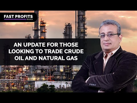 An Update for Those Looking to Trade Crude Oil and Natural Gas