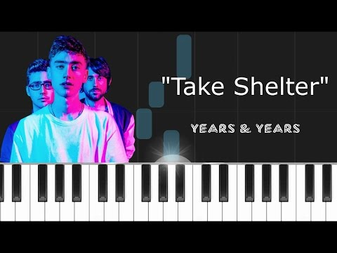 "Years & Years - ""Take Shelter"" Piano Tutorial - Chords - How To Play - Cover"