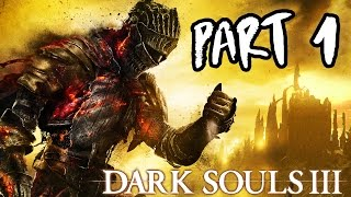 Dark Souls 3 Gameplay Walkthrough Part 1 - Intro/Character Creation/First Boss!! (XB1/PS4 1080p HD)