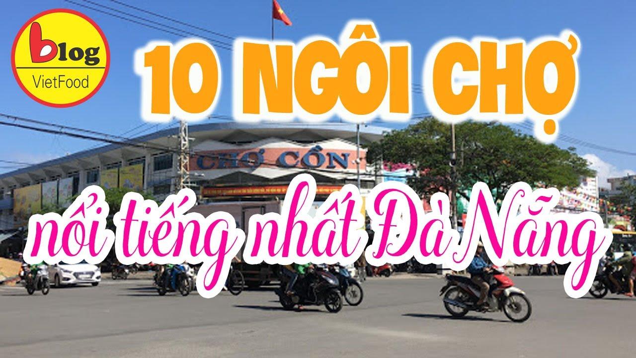 Tổng hợp 10 khu chợ mua sắm nổi tiếng ở Đà Nẵng
