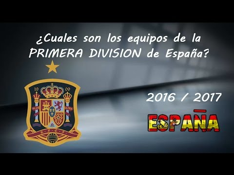 Equipos de la Primera Division de España 2016/2017
