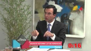 Tesis y Antítesis - Programa 76 -Anuncio Reforma Ley de Herencia