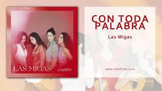 Baixar Las Migas - Con Toda Palabra (Single Oficial)