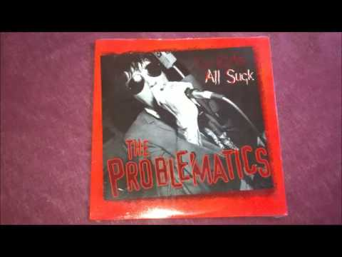 The Problematics - The Kids All Suck