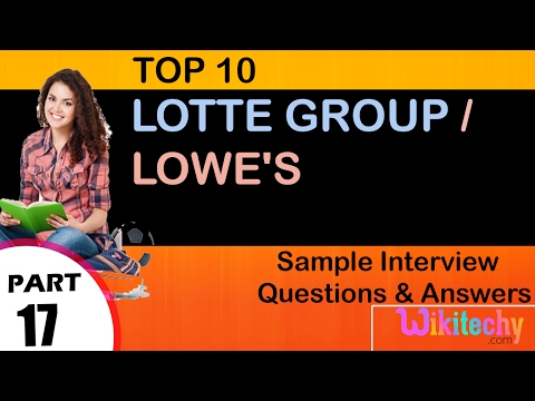 lotte group | lowe's top most interview questions and answers for freshers / experienced