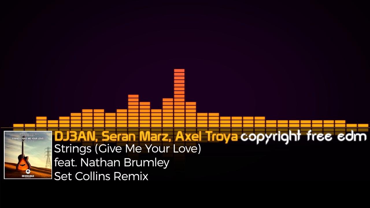 DJ3AN, Seran Marz, Axel Troya - Strings feat. Nathan Brumley (Set Collins Remix) (Copyright Free)
