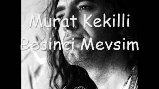 Murat Kekilli - Besinci Mevsim