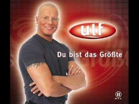 Ulf   Du bist das Größte