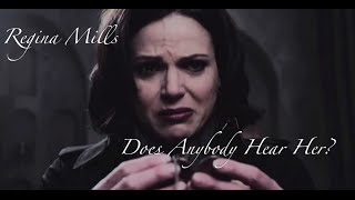 Regina Mills - Does Anybody Hear her?