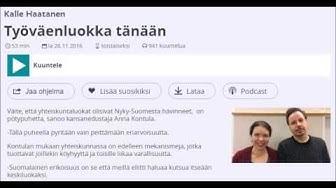 Yle Kalle Haatanen Työväenluokka tänään 26.11.2016