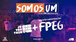 JUVENTUDE DA FÉ + FPEG = SOMOS UM | 17/02/2018