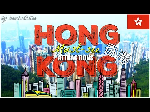 HONG KONG: MUST-SEE ATTRACTIONS!