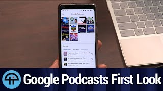 Google Podcasts First Look