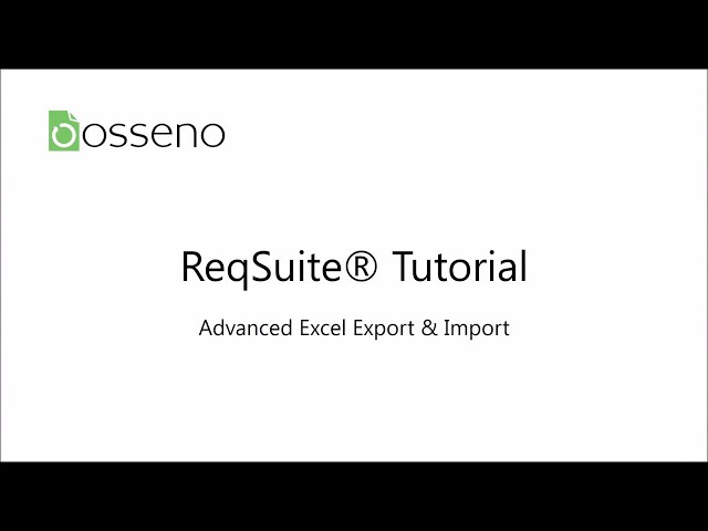 ReqSuite® Tutorial 8: Exporting and Importing Requirements to/from Excel