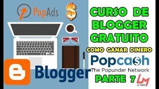Curso De Blogger: (COMO GANAR DINERO) | Popads & Popcash | Parte 7 - Lo Mejor 2018