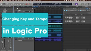 How to Change the Key and Tempo in Logic | Logic Pro Tutorial Series