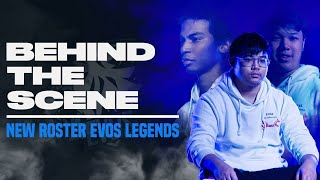 Behind The Scenes New Roster EVOS Legends