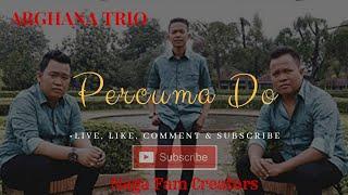Arghana Trio - Percuma Do.   Live, Suara Asli tanpa mic.