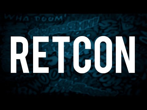 Lexicon - What is a Retcon?