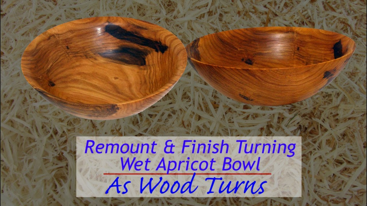 Remount Finish Turning Wet Apricot Bowl Youtube