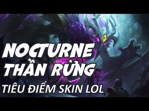 Nocturne Thần Rừng (Elderwood Nocturne) - Skin Review - Liên Minh Huyền Thoại