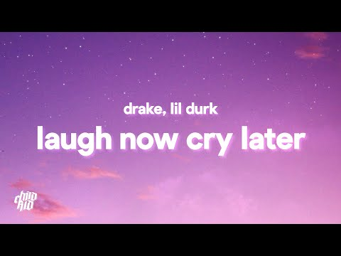 """Drake – Laugh Now Cry Later (Lyrics) ft. Lil Durk [TikTok remix] """"where do these nigg** be at"""""""