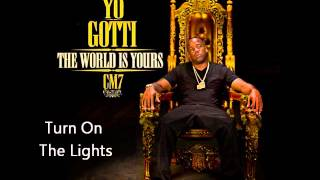 Yo Gotti - Turn On The Lights (CM7 - 8)