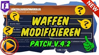 WAFFEN MODIFIZEREN - Fortnite Save the World - Patch V.4.2