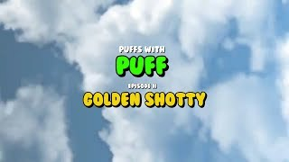 Puffs With Puff | Episode 2: How to Roll a Golden Shotty Joint