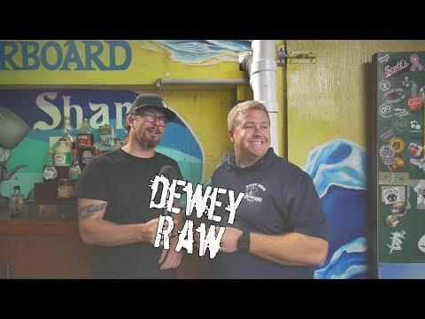"Dewey Raw ep 32 -  ""Is it really closing weekend ?"""
