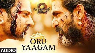 Oru Yaagam Full Song - Baahubali 2 Tamil Songs   Prabhas, Rana, Anushka