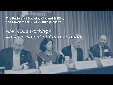 Are MDLs working? An Assessment of Centralization [Multidistrict Litigation (MDL) Conference]