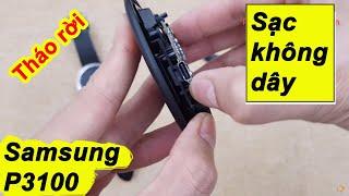 Mổ bụng sạc nhanh không dây Samsung P3100 ra xem và cái kết