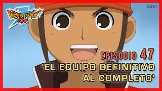 Inazuma Eleven Go Chrono Stones - Episodio 47 español «¡El Equipo Definitivo al completo!»