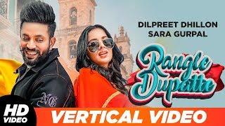 Dilpreet Dhillon   Rangle Dupatte (Vertical Lyrical)   Sara Gurpal   Desi Crew Vol1 Latest Song2019