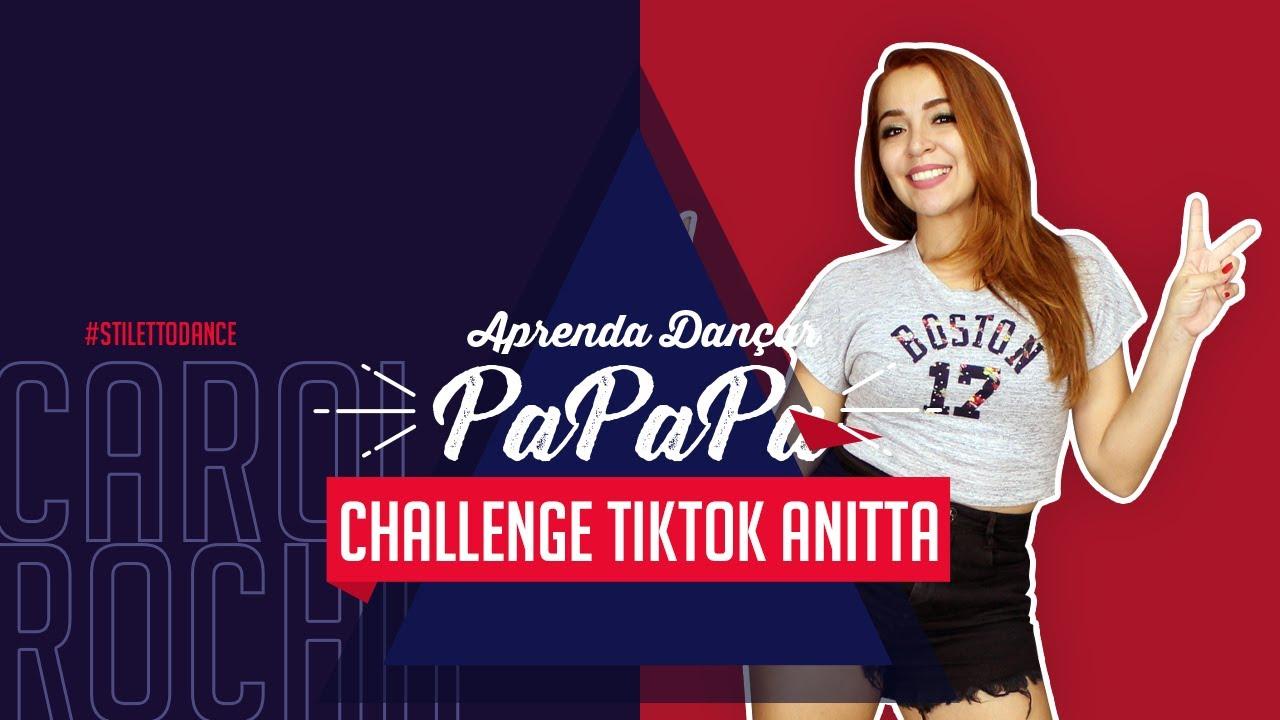 Aprenda Dançar PAPAPA - Challenge Tiktok Anitta