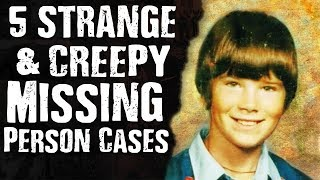 5 STRANGE & CREEPY Missing Person Cases