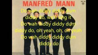 Do Wah Diddy by Manfred Mann with lyrics. Sit back and enjoy!