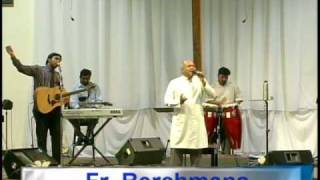 LIVE Worship - Father Berchmans - August 2009 - Nandri Appa Nallavare - Part 3 of 3