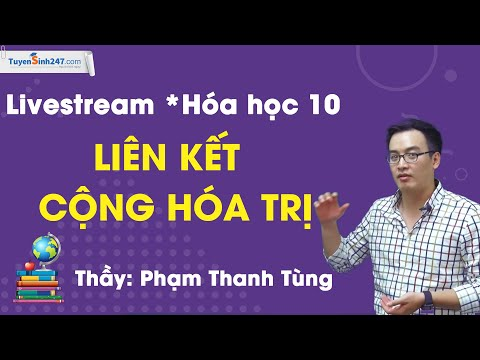 Liên Kết Cộng Hóa Trị  - Hóa 10 - Thầy Giáo Phạm Thanh Tùng