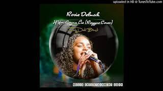 Rosie Delmah - If You Gonna Lie (Reggae Cover 2019)