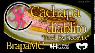 Brapa MC - Cachapa con diablito (Prod. By: HECS PRODUCER)
