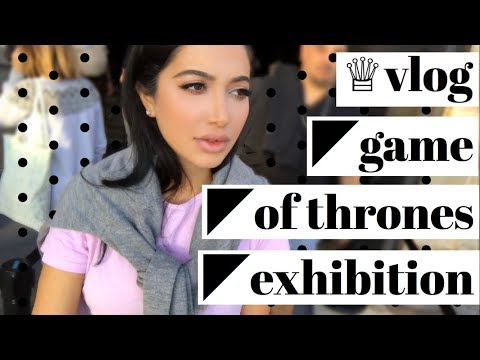 Vlog | Game of Thrones Exhibition Barcelona
