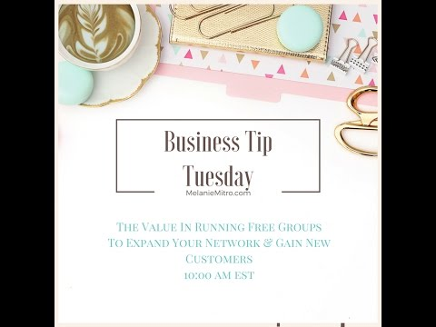 Business Tip Tuesday I The Value In Running Free Groups To Grow Your Network & Gain New Customers