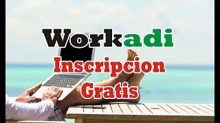 WORKADI - Video Uno Inscripcion Gratis