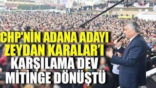 CHP'nin Adana adayı Zeydan Karalar'ı karşılama dev mitinge dönüştü