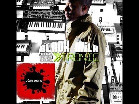 """L'écho Square présente l'album : Black Milk """"Tronic"""" + Titre BONUS"""