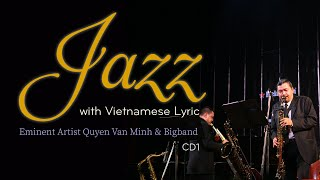 Jazz with Vietnamese music - Quyen Van Minh & Big Band - CD1